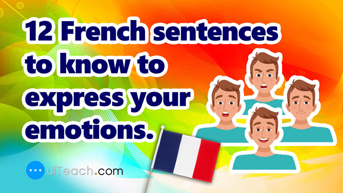 12 French sentences to express your emotions
